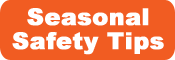 Seasonal Safety Tips